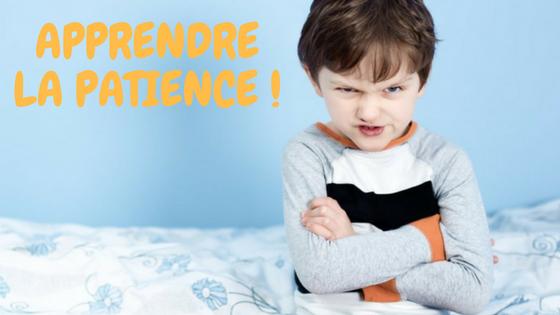 apprendre la patience à son enfant