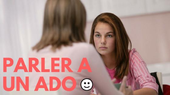Comment Bien Communiquer Et Parler Avec Son Ado Sans Crier